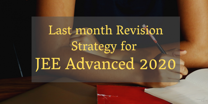 Last month Revision Strategy for JEE Advanced 2020