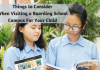 Things to Consider When Visiting a Boarding School Campus For Your Child