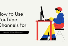 How to Use YouTube Channels for Website SEO and Business?