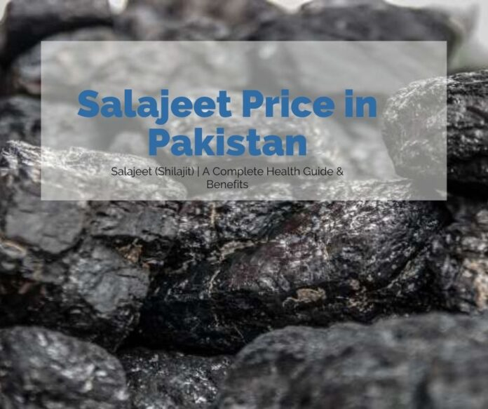 Salajeet Price in Pakistan