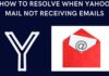 How To Resolve When Yahoo Mail not Receiving Emails