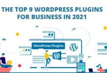 Top 9 Wordpress Plugins For Business in 2021