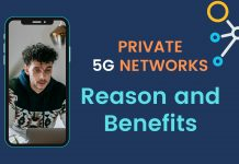 What are the Reason and Benefits of Using a Private 5G Network