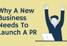 Why a New Business Needs to Launch a PR